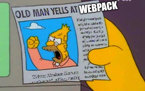 Old man yells at Webpack